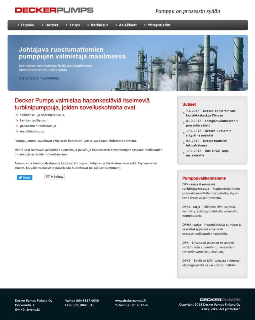 Decker Pumps Finland Oy on 1 600 työntekijän pumpputehdas, joka sijaitsee Järvenpäässä Deckerintiellä. Yksi tapa on aloittaa tuotteistaminen netistä. Niinpä perustin yritykselle verkkosivuston tuotekuvauksineen ja uutisineen.